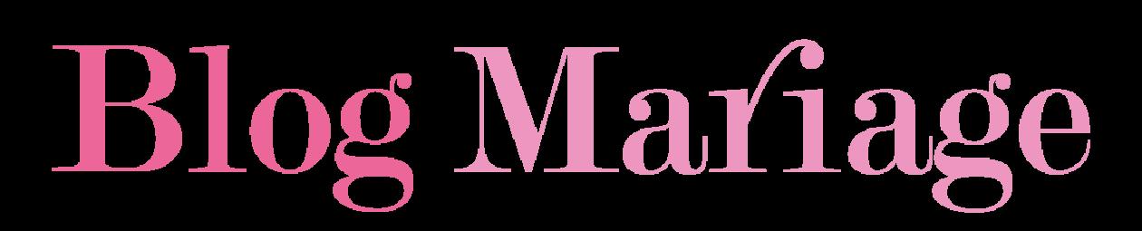 Blog Mariage – Le magazine de l'univers du mariage